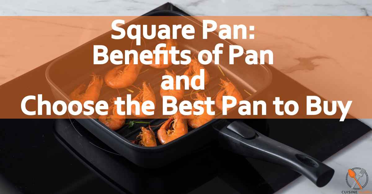 4 Best Square Pan: You Should Buy
