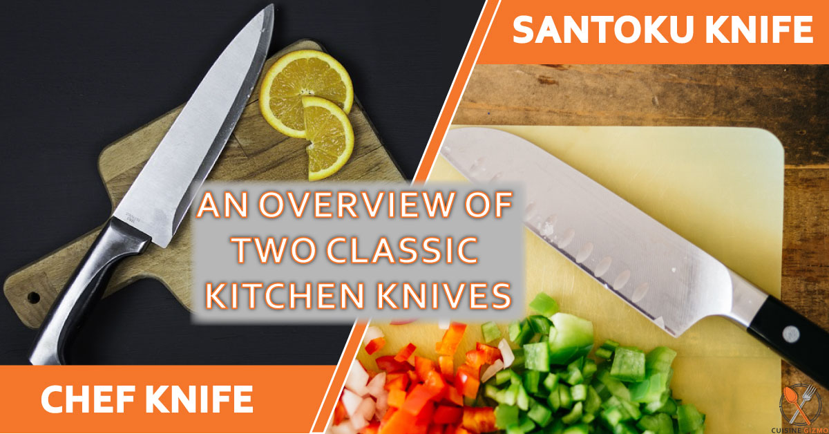 Santoku Knife vs Chef Knife: An overview of two classic kitchen knives