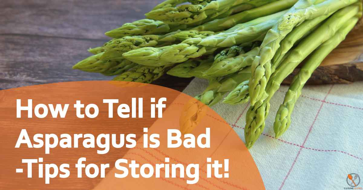 How to Tell if Asparagus is Bad- Tips for Storing it!