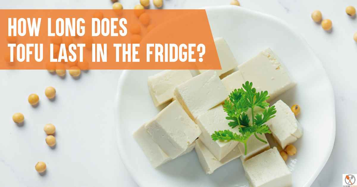 How long does Tofu last in the fridge